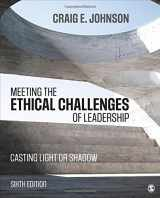 9781506321639-1506321631-Meeting the Ethical Challenges of Leadership: Casting Light or Shadow
