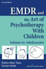9780826138019-0826138012-EMDR and the Art of Psychotherapy with Children, Second Edition: Infants to Adolescents