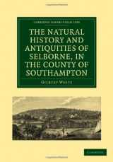 The Natural History and Antiquities of Selborne, in the County of Southampton (Cambridge Library Collection - Zoology)