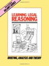 9780960851447-0960851445-Learning Legal Reasoning: Briefing, Analysis and Theory (Delaney Series Book 1)