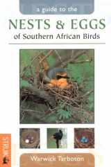 Guide to Nests and Eggs of South African Birds (Photographic Field Guides)