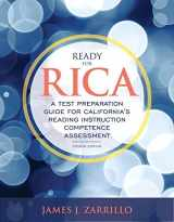 9780134146355-0134146352-Ready for RICA: A Test Preparation Guide for California's Reading Instruction Competence Assessment (4th Edition)