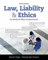 9781305972728-1305972724-Law, Liability, and Ethics for Medical Office Professionals