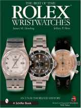 9780764324376-0764324373-The Best of Time Rolex Wristwatches: An Unauthorized History (Schiffer Book for Collectors)