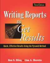 9780471143420-0471143421-Writing Reports to Get Results: Quick, Effective Results Using the Pyramid Method