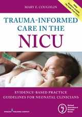 Trauma-Informed Care in the NICU: Evidenced-Based Practice Guidelines for Neonatal Clinicians
