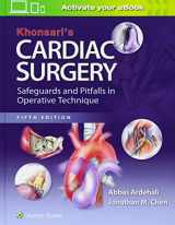 9781451183689-1451183682-Khonsari's Cardiac Surgery: Safeguards and Pitfalls in Operative Technique