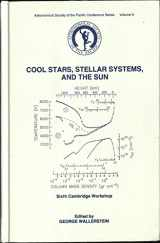 Cool stars, stellar systems, and the sun: Sixth Cambridge Workshop (Astronomical Society of the Pacific conference series)