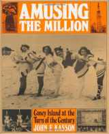 9780809001330-0809001330-Amusing the Million: Coney Island at the Turn of the Century (American Century)