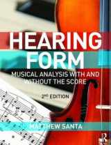 9781138900691-1138900699-Hearing Form - Textbook and Anthology Pack: Musical Analysis With and Without the Score