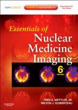 9781455701049-1455701041-Essentials of Nuclear Medicine Imaging: Expert Consult - Online and Print (Essentials of Nuclear Medicine Imaging (Mettler))