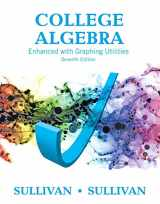 9780134265131-0134265130-College Algebra Enhanced with Graphing Utilities Plus MyLab Math with Pearson eText -- 24-Month Access Card Package (7th Edition) (Sullivan & Sullivan Precalculus Titles)