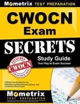 9781609716004-1609716000-CWOCN Exam Secrets Study Guide: CWOCN Test Review for the WOCNCB Certified Wound, Ostomy, and Continence Nurse Exam (Mometrix Secrets Study Guides)
