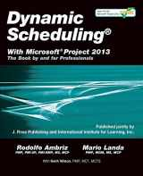 9781604271126-1604271124-Dynamic Scheduling with Microsoft Project 2013: The Book by and for Professionals