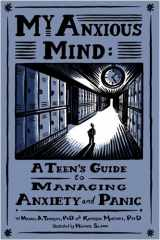 9781433804502-1433804506-My Anxious Mind: A Teen's Guide to Managing Anxiety and Panic