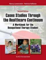 9781617118333-1617118338-Case Studies Through the Health Care Continuum: A Workbook for the Occupational Therapy Student