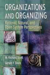 9780131958937-0131958933-Organizations and Organizing: Rational, Natural and Open Systems Perspectives