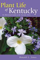 9780813123318-0813123313-Plant Life of Kentucky: An Illustrated Guide to the Vascular Flora