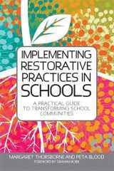 9781849053778-1849053774-Implementing Restorative Practice in Schools: A Practical Guide to Transforming School Communities