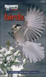 Discovery Channel: Birds: An Explore Your World Handbook
