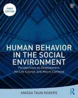 9781138676015-1138676012-Human Behavior in the Social Environment: Perspectives on Development, the Life Course, and Macro Contexts