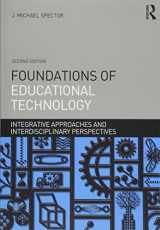 9781138790285-1138790281-Foundations of Educational Technology: Integrative Approaches and Interdisciplinary Perspectives (Interdisciplinary Approaches to Educational Technology)