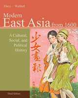 9781133606499-1133606490-Modern East Asia from 1600: A Cultural, Social, and Political History, Vol. 2, 3rd Edition