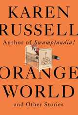 9780525656135-0525656138-Orange World and Other Stories