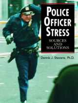 9780131178816-0131178814-Police Officer Stress: Sources and Solutions
