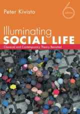 9781452217826-1452217823-Illuminating Social Life: Classical and Contemporary Theory Revisited