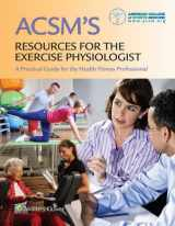 ACSM's Resources for the Exercise Physiologist: A Practical guide for the Health Fitness Professional