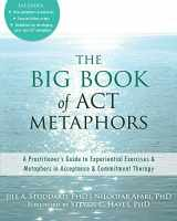 9781608825295-1608825299-The Big Book of ACT Metaphors: A Practitioner's Guide to Experiential Exercises and Metaphors in Acceptance and Commitment Therapy