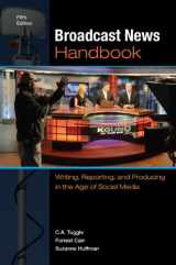9780073526225-0073526223-Broadcast News Handbook: Writing, Reporting, and Producing in the Age of Social Media
