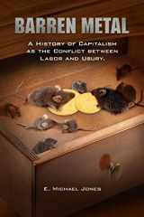 9780929891149-0929891147-Barren Metal: A History of Capitalism as the Conflict between Labor and Usury