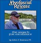 9781929894000-1929894007-Myofascial Release: The Search for Excellence--A Comprehensive Evaluatory and Treatment Approach (A Comprehensive Evaluatory and Treatment Approach)
