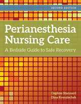 9781284108392-1284108392-Perianesthesia Nursing Care: A Bedside Guide for Safe Recovery
