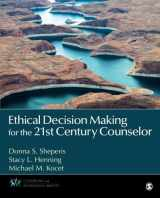 Ethical Decision Making for the 21st Century Counselor (Counseling and Professional Identity)