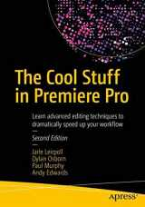 9781484228890-1484228898-The Cool Stuff in Premiere Pro: Learn advanced editing techniques to dramatically speed up your workflow