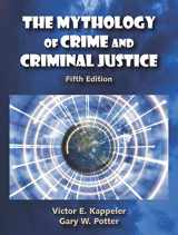 9781478602606-1478602600-The Mythology of Crime and Criminal Justice, Fifth Edition