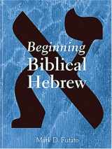 9781575060224-1575060221-Beginning Biblical Hebrew