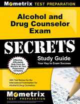 9781627330213-1627330216-Alcohol and Drug Counselor Exam Secrets Study Guide: ADC Test Review for the International Examination for Alcohol & Drug Counselors