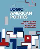 9781506358666-1506358667-The Logic of American Politics (Eighth Edition)