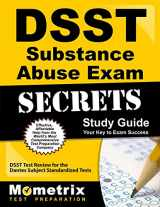 9781609716578-1609716574-DSST Substance Abuse Exam Secrets Study Guide: DSST Test Review for the Dantes Subject Standardized Tests (Mometrix Secrets Study Guides)