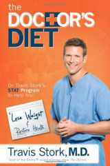 The Doctor's Diet: Dr. Travis Stork's STAT Program to Help You Lose Weight & Restore Health