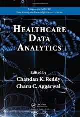 9781482232110-1482232111-Healthcare Data Analytics (Chapman & Hall/CRC Data Mining and Knowledge Discovery Series)
