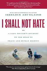 9780802779496-0802779492-I Shall Not Hate: A Gaza Doctor's Journey on the Road to Peace and Human Dignity