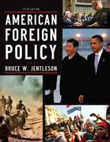 9780393919431-0393919439-American Foreign Policy: The Dynamics of Choice in the 21st Century (Fifth Edition)