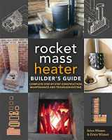9780865718234-0865718237-The Rocket Mass Heater Builder's Guide: Complete Step-by-Step Construction, Maintenance and Troubleshooting