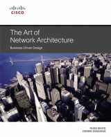 9781587143755-1587143755-The Art of Network Architecture: Business-Driven Design (Networking Technology)