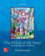 9781259907968-1259907961-The Moral of the Story: An Introduction to Ethics